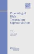 Processing of High Temperature Superconductors