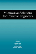 Microwave Solutions for Ceramic Engineers