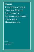 High Temperature Glass Melt Property Database for Process Modeling