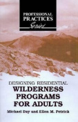 Designing Residential Wilderness Programs for Adults