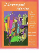 Movement Stories for Children Ages Three-Six
