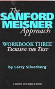 The Sanford Meisner Approach Workbook Three