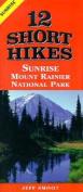 12 Short Hikes Mount Rainier National Park Sunrise