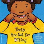 Teeth are Not for Biting [Board book]