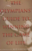 Olympian's Guide to Winning the Game of Life