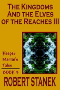The Kingdoms and the Elves of the Reaches III
