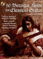 50 Baroque Solos for Classical Guitar [With CD]