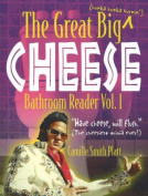 Great Big (Hunka Hunka Burnin') Cheese Bathroom Reader: (The Cheesiest Trivia Ever!)