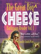 Great Big (Hunka Hunka Burnin') Cheese Bathroom Reader: (The Cheesiest Trivia Ever!)