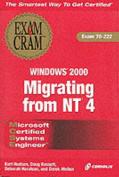 MCSE Migrating from NT4 Windows 2000 Exam Cram