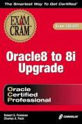 Oracle 8 to 8i Upgrade Exam Cram