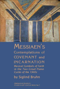Messiaen's Contemplation of Covenant and Incarnation