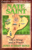 Nate Saint: On a Wing and a Prayer (Christian Heroes
