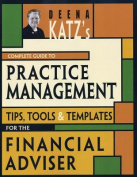Deena Katz's Complete Guide to Practice Management