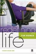 Redefining Life for Women