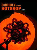 Chihuly in the Hotshop DVD Set with Book [With DVD]