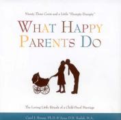 What Happy Parents Do