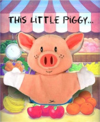 This Little Piggy [With Pig Finger Puppet] [Board Book]