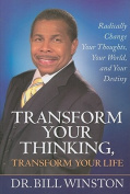 Transform Your Thinking, Transform Your Life