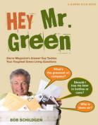 Hey Mr. Green