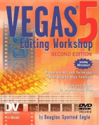 Vegas 5 Editing Workshop