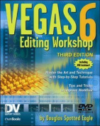 Vegas 6 Editing Workshop