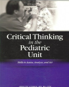 Critical Thinking in the Pediatric Unit