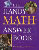 The Handy Math Answer Book (Handy Answer Books