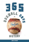 365 Oddball Days in Dodger History