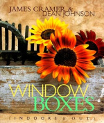 Window Boxes, Indoors and Out