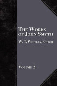 The Works of John Smyth - Volume 2