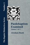 Paedobaptism Examined - Vol. 1