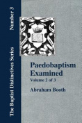 Paedobaptism Examined - Vol. 2