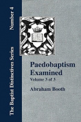 Paedobaptism Examined - Vol. 3
