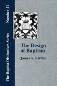 The Design of Baptism, Viewed in Its Doctrinal Relations