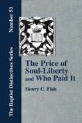 The Price of Soul Liberty and Who Paid It