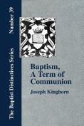 Baptism, A Term of Communion at the Lord's Supper