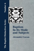 Baptism In Its Mode and Subjects