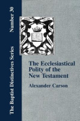Ecclesiastical Polity of the New Testament