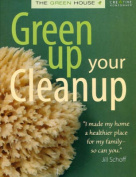 The Green House Green Up Your Clean Up