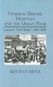 Venereal Disease, Hospitals and the Urban Poor