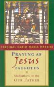 Praying as Jesus Taught Us