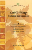 Conquering Caffeine Dependence