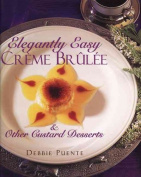Elegantly Easy Cr Eme Br Ul Ee & Other Custard Desserts