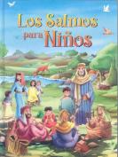 Los Salmos Para Ninos [Spanish]