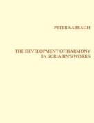 The Development of Harmony in Scriabin's Works