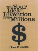 Turn Your Idea or Invention into Millions