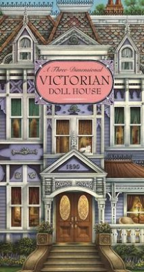 Victorian Doll House [With Doll House with Pop-Up Furniture & Press-Out Dolls]