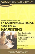 Vault Career Guide to Pharmaceuticals Sales & Marketing