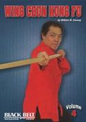 Wing Chun Kung Fu: Volume 4